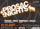 Fotoreport z Prosac Nights 09, hrali Tasun & Inso (300H / ExBroken Business), Snippah & Duall (Prosac). Ďalšia párty vo Wave-e bude 17.02.2007, bližšie informácie čoskoro na https://www.prosac.sk
