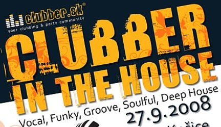 Clubber in the house @ 27 09 2008