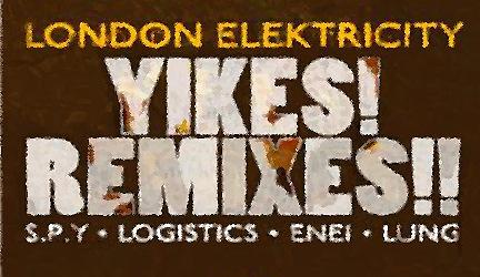 London Electricity - Yikes Remixes