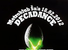 Decadance with INCIDENT /HU/: Sobotu 18.02.2012