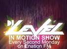 Dj Level - In Motion Show 11 +  XILENT (BETA Recordings) + BZ (Xplicit) LIVE!