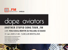 DOPE AVIATORS - Another Stupid Song Tour_FM