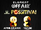 Element Off Air presents Possitiva!