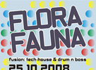 Flora & Fauna 25.10.2008 with DJ Lixx