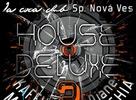 House Deluxe už tento piatok!