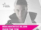 Release: Mekki Martin feat. Big John - Over The Top (U.Recordings)