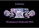 NUDANCE PODCAST 003 by LSDee