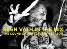 Sven Väth vydáva svoju ďalšiu mixovanú double CD kompiláciu!
