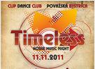Timeless - Noc plná House Music v Považskej Bystrici